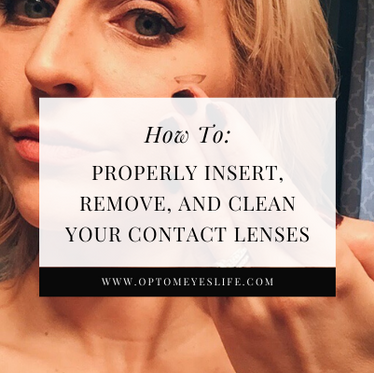 How To: Properly Insert, Remove, and Clean Your Contact Lenses