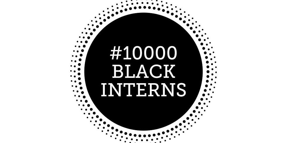 10,000 Black Interns Information Session