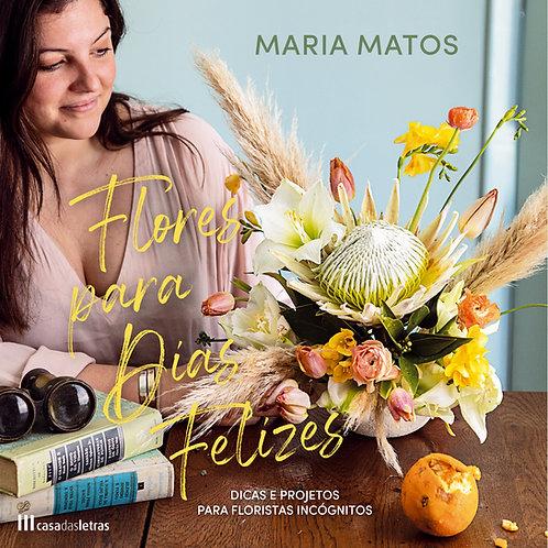 Livro ''Flores para dias Felizes''