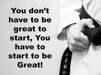 You have to start to be great.jpg