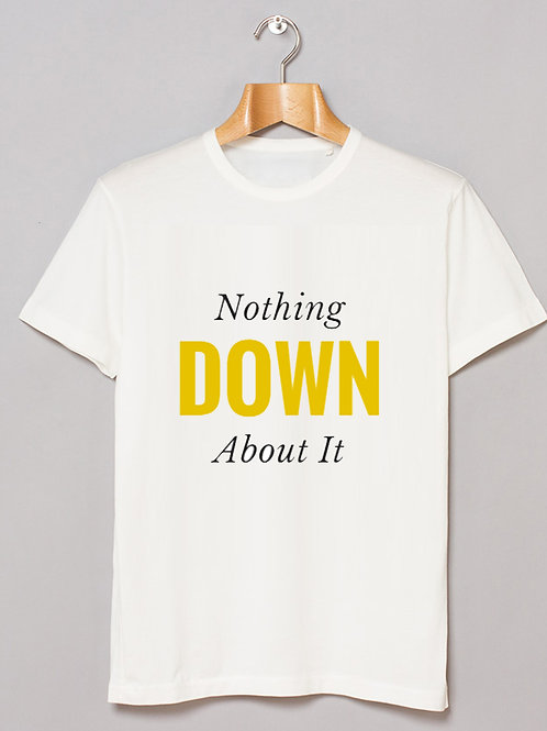Unisex Tee - Nothing Down About It (W)