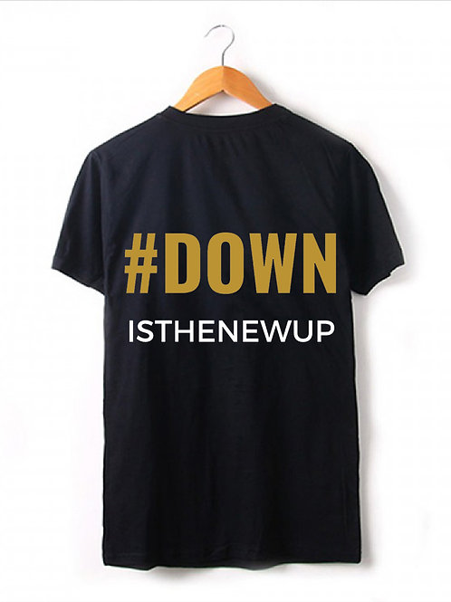 Unisex Tee - Down IsTheNewUp (B)