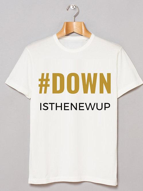 Unisex Tee - Down IsTheNewUp (W)