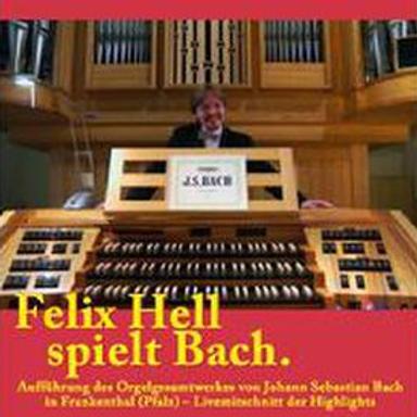 Felix Hell spielt Bach (2007)
