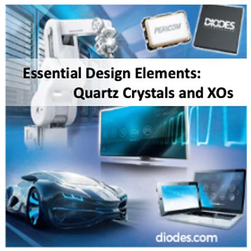 Diodes Inc. | Essential Design Elements: Quartz Crystals and XOs