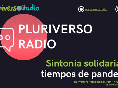 Pluriverso Radio: Sintonía solidaria en tiempos de pandemia
