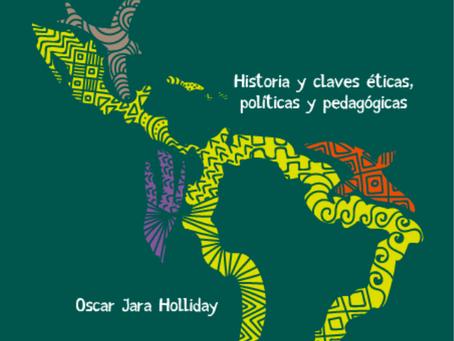 La Educación Popular Latinoamericana, historia y claves éticas, políticas y pedagógicas.