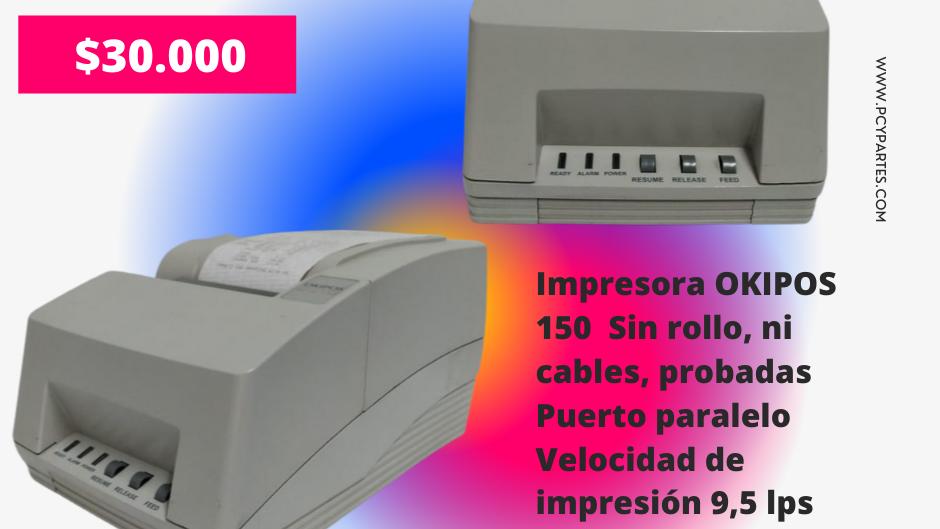 Impresora de tickets Okipos 150 sin rollo, probada