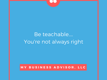 Be Teachable. You're Not Always Right
