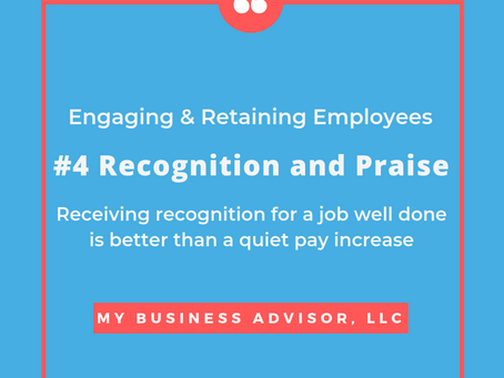 Engaging & Retaining Employees #4 Recognition and Praise