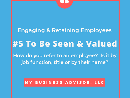 Engaging & Retaining Employees #5 To Be Seen and Valued