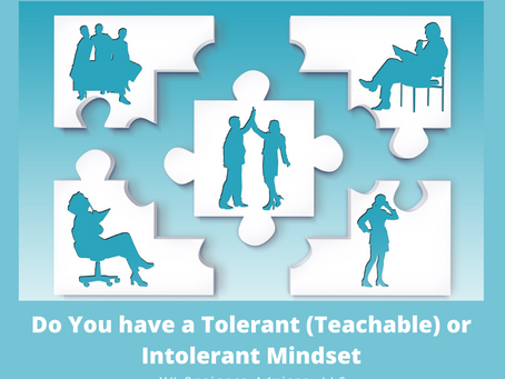 Do You have a Tolerant (Teachable) or Intolerant Mindset