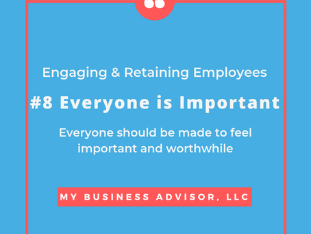 Day #8 Engaging & Retaining Employees Everyone is Important