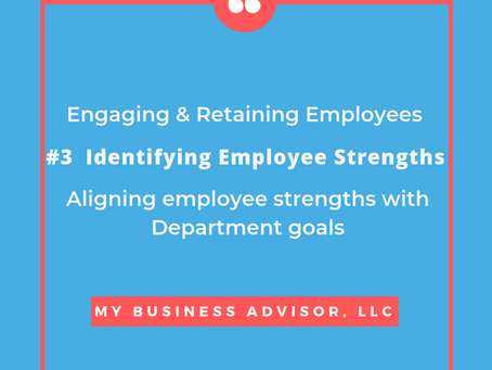 Engaging & Retaining Employees #3 Aligning Employee Strengths with Department Goals