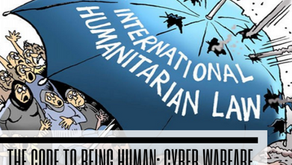 The Code to Being Human: Cyber Warfare and International Humanitarian Law