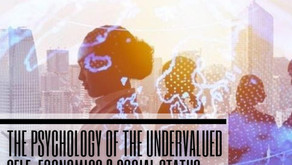 The Psychology of the Undervalued Self: Economics & Social Status
