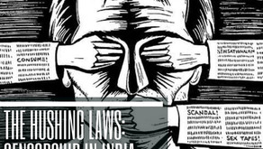 The Hushing Laws: Censorship in India