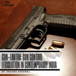 Gun-tantra: Gun Control Legislation in Contemporary India