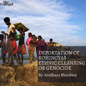 DEPORTATION OF ROHINGYAS - ETHNIC CLEANSING OR GENOCIDE