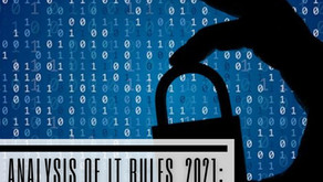 Analysis of IT Rules, 2021: An Assault on Privacy?