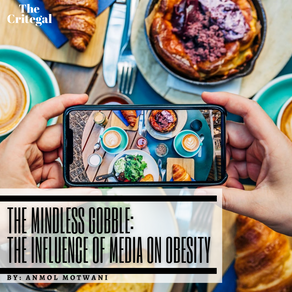The Mindless Gobble: The Influence of Media on Obesity