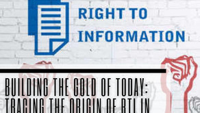 Building the Gold of Today: Tracing the Origins of RTI in India