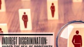 Indirect Discrimination: Under the Veil Of Positivity