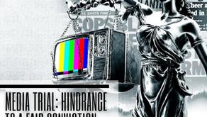Media Trial: Hindrance to a Fair Conviction