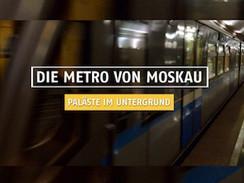 Die Metro von Moskau – Paläste im Untergrund (Welt / N24)