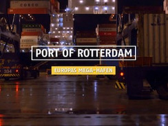 Port of Rotterdam – Europas Mega-Hafen (Welt / N24)
