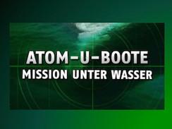Atom-U-Boote - Mission unter Wasser (N24)