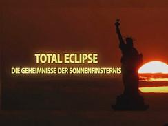 Total Eclipse - Die Geheimnisse der Sonnenfinsternis (N24)