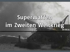 Superwaffen im Zweiten Weltkrieg (N24)