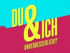 Du und Ich – Unverbesserlich?! (ZDFneo)