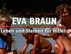 Eva Braun - Leben und Sterben für Hitler (WELT / N24)