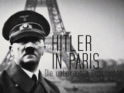Hitler in Paris - Eine unbekannte Geschichte (N24)