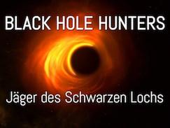 Black Hole Hunters - Jäger des Schwarzen Lochs (WELT / N24)