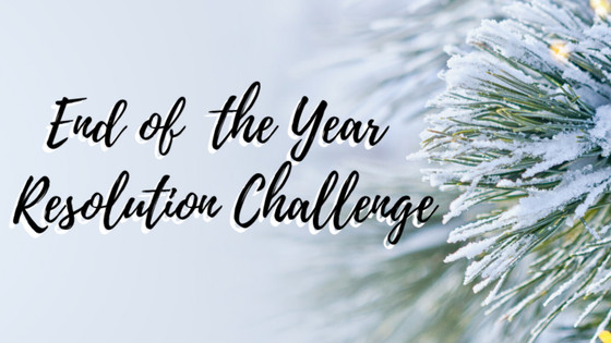 The End of the Year Resolution Challenge!