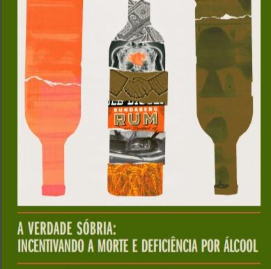 A Verdade Sóbria: Incentivando a morte e a deficiência por álcool