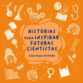 """Dica de livro: """"Histórias para inspirar futuras cientistas"""""""