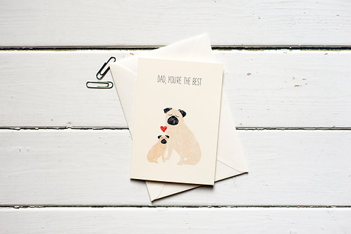 Dad, you're the best- Pug Father's day card