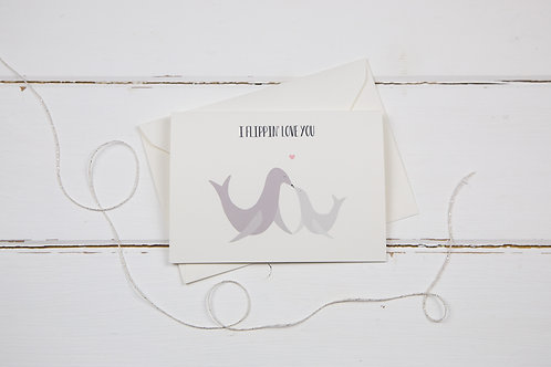 Mum I flippin' love you card- seal card- baby seal Mother's day greetings card