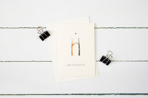 I want to stick with you greetings card
