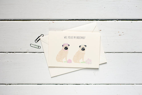 Will you be my Bridesmaid? Pug greetings card