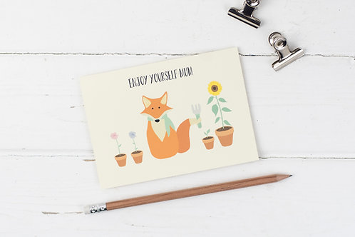 Fox- enjoy yourself mum card