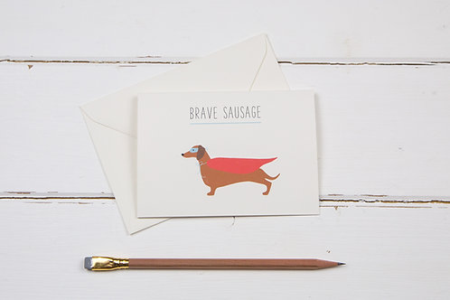 Brave sausage- Dachshund greetings card