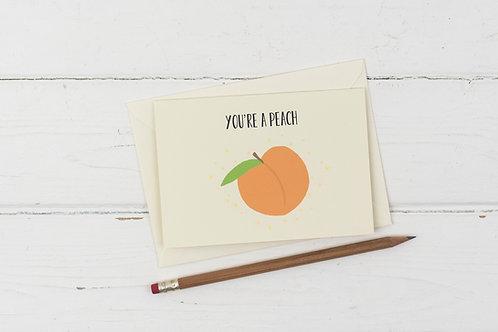 You're a peach- Thank you card