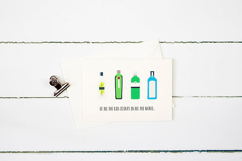 Of all the gin joints in all the world- Gin card