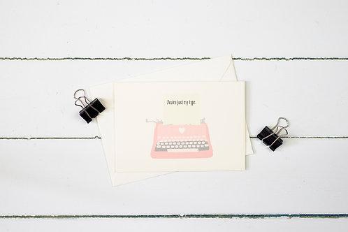 Typewriter- You're just my type greetings card