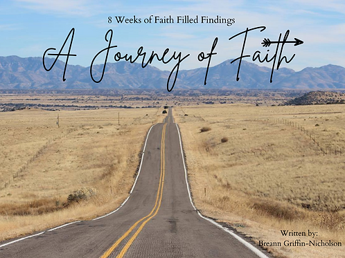 A Journey of Faith: 8 Weeks of Faith Filled Findings
